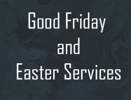 Good Friday and Easter Services – 2021